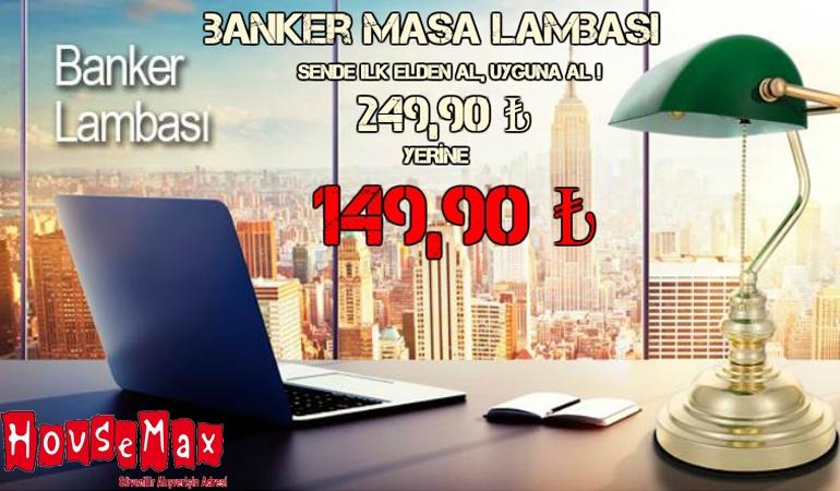 Banker Masa Lambasında Büyük Kampanya